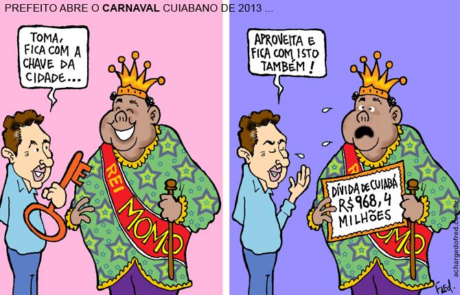 E viva o Carnaval! Charge publicada no Midianews em 8 de fevereiro de 2013